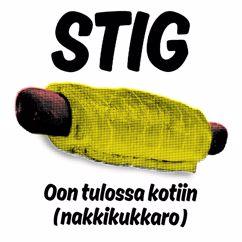STIG: Oon tulossa kotiin (nakkikukkaro)