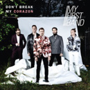 My First Band: Don't Break My Corazon