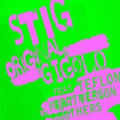 STIG: ORIGINAL GIGOLO (feat. Teflon Brothers)