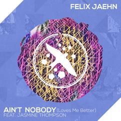 Felix Jaehn: Ain't Nobody (Loves Me Better)