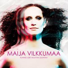 Maija Vilkkumaa: Kunnes joet muuttaa suuntaa