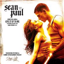 Sean Paul: [When You Gonna) Give It Up To Me (feat. Keyshia Cole)