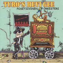 Turo's Hevi Gee: Posetiivinen orkesteri