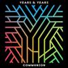 Years & Years: Communion (Deluxe)