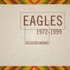 Eagles: Selected Works (1972-1999)
