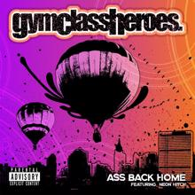 Gym Class Heroes: Ass Back Home (feat. Neon Hitch)