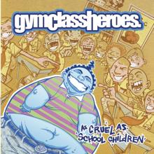 Gym Class Heroes: As Cruel As School Children