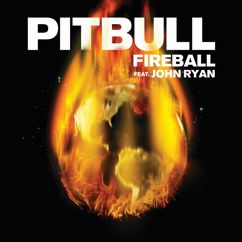Pitbull, John Ryan: Fireball
