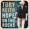 Toby Keith: Hope On The Rocks