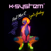 K-System: I Got A Feeling (Feat. Max'C)