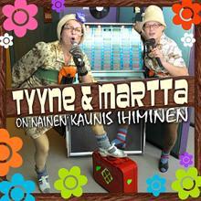 Tyyne & Martta: On nainen kaunis ihminen: Tyyne & Martta