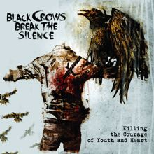 Black Crows Break the Silence: Killing the Courage of Youth and Heart