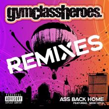 Gym Class Heroes: Ass Back Home