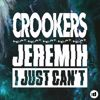 Crookers, Jeremih: I Just Can't